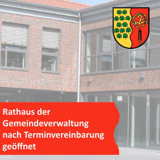 Rathaus der Gemeindeverwaltung weiterhin nur nach Terminvereinbarung geöffnet