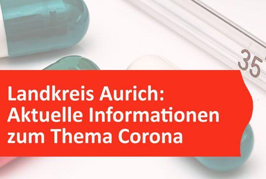Landkreis Aurich: Aktuelle Informationen zum Thema Corona