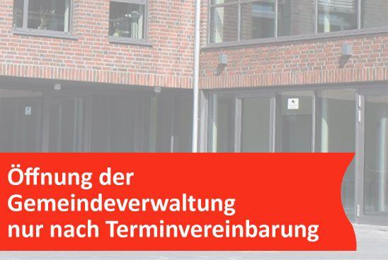 Öffnung der Gemeindeverwaltung nur nach Terminvereinbarung