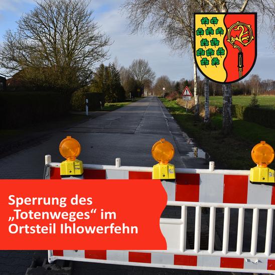"""Sperrung des """"Totenweges"""" (OT Ihlowerfehn)"""